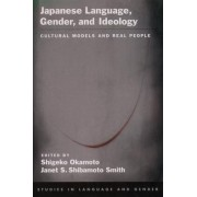 Japanese Language, Gender, and Ideology by Shigeko Okamoto