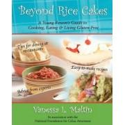Beyond Rice Cakes by Vanessa Maltin