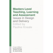 Masters Level Teaching, Learning and Assessment by Pauline Kneale