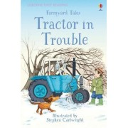Farmyard Tales - Tractor in Trouble by Heather Amery