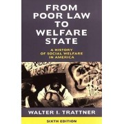 Poor Law Welfare State 6th Ed. _p by Trattner