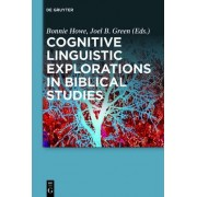 Cognitive Linguistic Explorations in Biblical Studies by Bonnie G. Howe