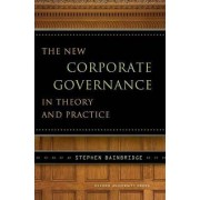 The New Corporate Governance in Theory and Practice by STEPHEN BAINBRIDGE