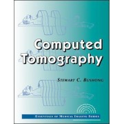 Computed Tomography by Stewart C. Bushong