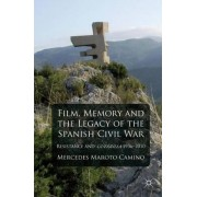 Film, Memory and the Legacy of the Spanish Civil War by Mercedes Maroto Camino
