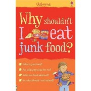 Why Shouldn't I Eat Junk Food? by Kate Knighton