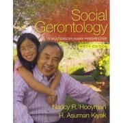 Social Gerontology by Professor Nancy R Hooyman