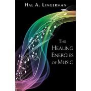Healing Energies of Music by Hal A. Lingerman
