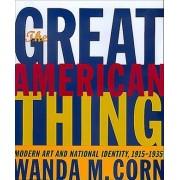 The Great American Thing by Wanda M. Corn