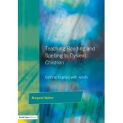 Teaching Reading and Spelling to Dyslexic Children by Margaret Walton