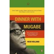 Dinner with Mugabe by Heidi Holland