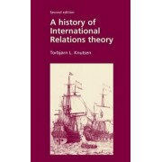 A History of International Relations Theory by Torbjorn L. Knutsen