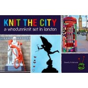 Knit the City by Deadly Knitshade