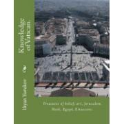 Knowledge of Vatican.: Treasures of Belief, Art, Jerusalem, Nask, Egypt, Etruscans.