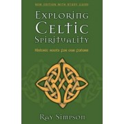 Exploring Celtic Spirituality by Ray Simpson
