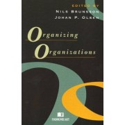 Organizing Organizations by Nils Brunsson