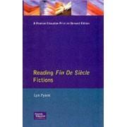 Reading Fin de Siecle Fictions by Lyn Pykett