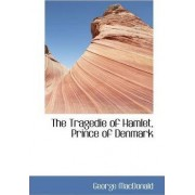 The Tragedie of Hamlet, Prince of Denmark by George MacDonald