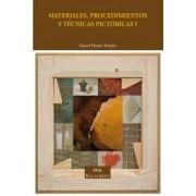Materiales, procedimientos y tecnicas pictoricas / Materials, processes and painting techniques by Manuel Huertas Torrejon