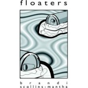 Floaters by Brandi Scollins-Mantha
