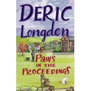Paws In The Proceedings by Deric Longden