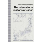 The International Relations of Japan by Kathleen Newland
