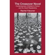 The Crossover Novel by Rachel Falconer