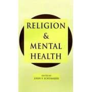 Religion and Mental Health by John F. Schumaker