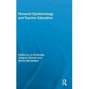 Personal Epistemology and Teacher Education by Jo Brownlee