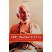 A.G. Mohan Krishnamacharya: His Life and Teachings