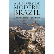 A History of Modern Brazil by Colin M. MacLachlan