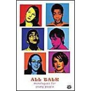 All Talk: Monologues For Young People To Perform