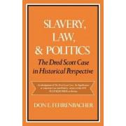 Slavery, Law and Politics by Don E. Fehrenbacher