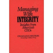 Managing with Integrity by Charles E. Watson