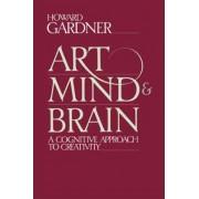 Art, Mind and Brain by Howard E. Gardner
