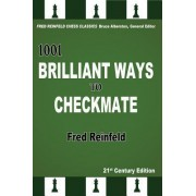 1001 Brilliant Ways to Checkmate by Fred Reinfeld