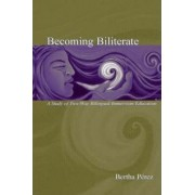 Becoming Biliterate by Bertha Perez