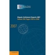 Dispute Settlement Reports 2007: Volume 8, Pages 3103-3520: v. 8 by World Trade Organization