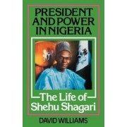 President and Power in Nigeria by David Williams