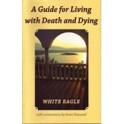 A Guide for Living with Death and Dying by Anna Hayward