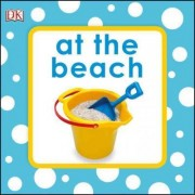 Squeaky Baby Bath: At the Beach by DK