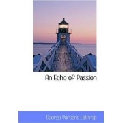 An Echo of Passion by George Parsons Lathrop