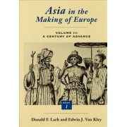 Asia in the Making of Europe: Trade, Missions, Literature v.3 by Donald F. Lach