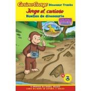 Curious George Dinosaur Tracks/Jorge El Curioso Huellas de Dinosaurio by H A Rey