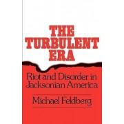 The Turbulent Era by Michael Feldberg