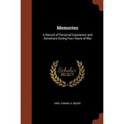 Memories: A Record of Personal Experience and Adventure During Four Years of War
