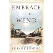 Embrace the Wind, an Historical Novel of the American West: Aislynn's Story- Book II, Sequel