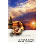 Chronicles of Awakenings by MR Brad McClendon
