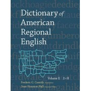 Dictionary of American Regional English, Volume II: D-H by Frederic G. Cassidy