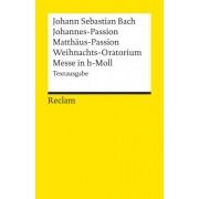 Johannes-Passion / Matthäus-Passion / Weihnachts-Oratorium / Messe in h-Moll by Johann Sebastian Bach